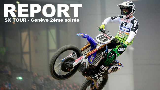 SX TOUR – Genève 2ème soir: Brayton Roi de Genève !