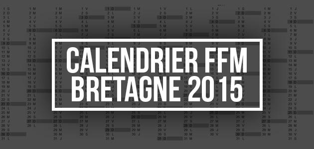 CALENDRIER FFM BRETAGNE 2015