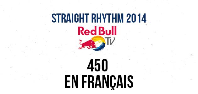 STRAIGHT RHYTHM 2014: Les 450 en Français