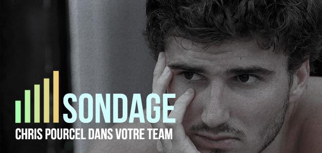 SONDAGE: Prendriez-vous Chris Pourcel dans votre équipe ?