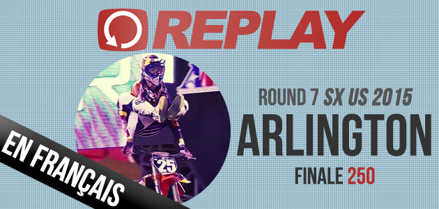 REPLAY 2015: La finale 250 du Supercross d'Arlington