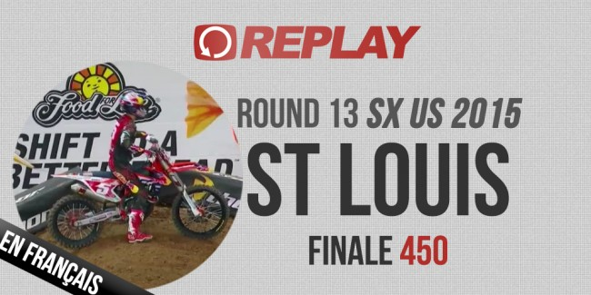 REPLAY 2015 SX US: Finale 450 St-Louis Rd13