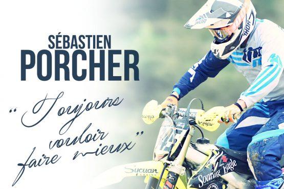 Sébastien Porcher «Toujours vouloir faire mieux»