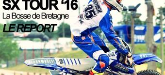 REPORT: SX Tour '16 La bOsse de Bretagne