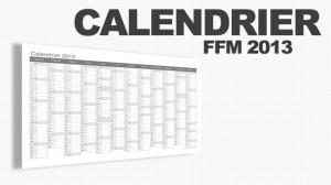 CALENDRIER FFM 2013