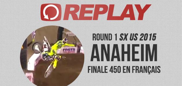 REPLAY: Anaheim 1 Finale 450 en français