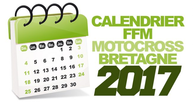 CALENDRIER FFM BRETAGNE 2017 MOTOCROSS